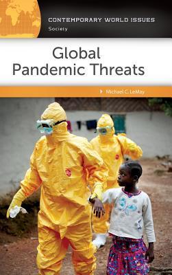 Global Pandemic Threats: A Reference Handbook