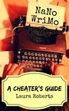 NaNoWriMo: A Cheater's Guide