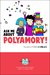 Ask Me About Polyamory: The...