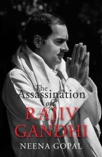 The Assassination of Rajiv Gandhi by Neena Gopal