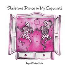 Skeletons Dance in My Cupboard