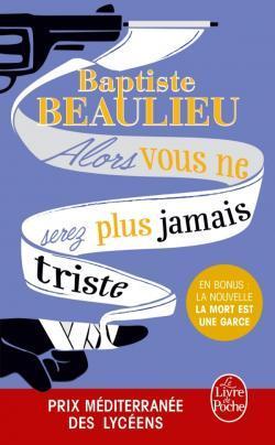 Alors vous ne serez plus jamais triste por Baptiste Beaulieu