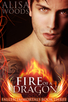 Fire of a Dragon (Fallen Immortals #3)
