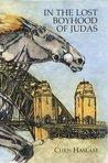 In the Lost Boyhood of Judas