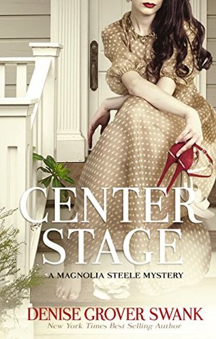 Center Stage (Magnolia Steele Mystery, #1)