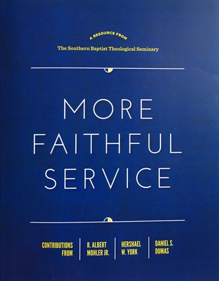 More Faithful Service by R. Albert Mohler Jr.