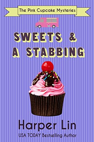 Sweets and a Stabbing (The Pink Cupcake Mysteries #1)