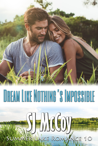 Dream Like Nothing's Impossible (Summer Lake, #10)