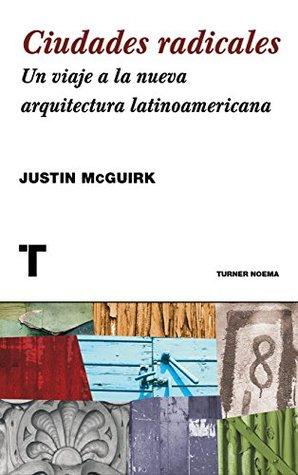 Ciudades radicales: Un viaje a la arquitectura latinoamericana (Noema)