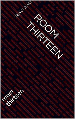 ROOM THIRTEEN: room thirteen