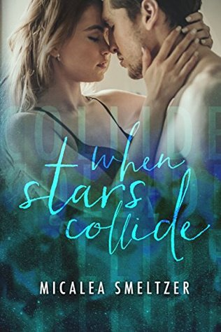 When Stars Collide by Micalea Smeltzer