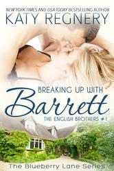 Breaking Up with Barrett (The English Brothers, #1; Blueberry Lane, #1)