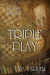 Triple Play (Replay #2)