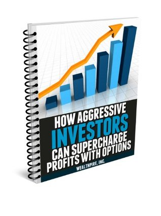 How Aggressive Investors Can Supercharge Profits with Options