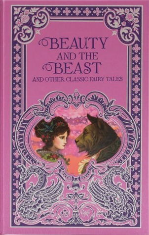 Beauty and the Beast and Other Classic Fairy Tales (Barnes & Noble Leatherbound Classics Collection)