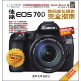 Canon EOS 70D Digital SLR photography Complete Guide