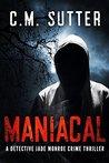 Maniacal (Detective Jade Monroe, #1)