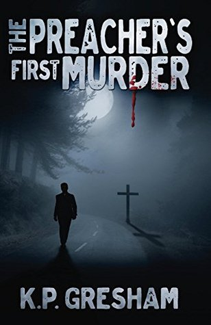 the-preacher-s-first-murder-a-pastor-matt-hayden-mystery-book-1