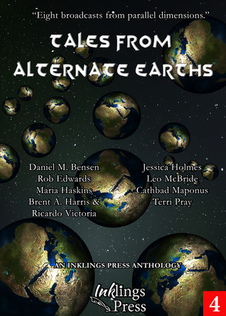 Tales From Alternate Earths by Jessica Holmes