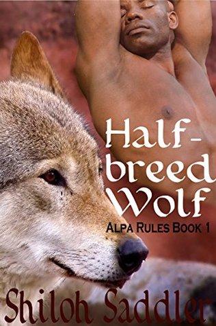 Half-breed Wolf (Alpha Rules, #1)