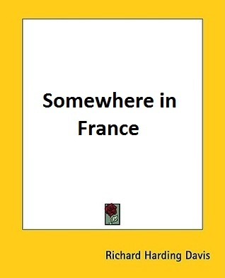 Somewhere In France By Richard Harding Davis