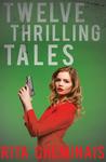 Twelve Thrilling Tales