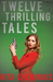 Twelve Thrilling Tales by Rita Cheminais