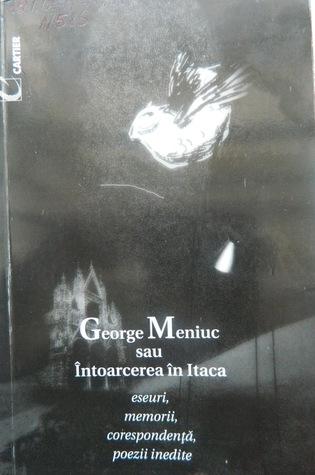George Meniuc sau Întoarcerea în Itaca...