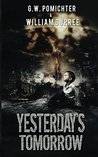 Yesterday's Tomorrow by G.W. Pomichter