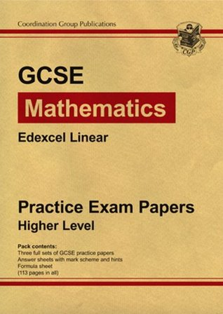 GCSE Maths Edexcel Linear 2009 Practice Papers - Higher
