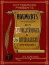 Hogwarts: Ein unvollständiger und unzuverlässiger Leitfaden