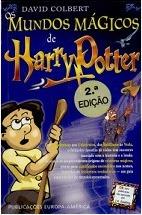 Os Mundos Mágicos de Harry Potter by David Colbert