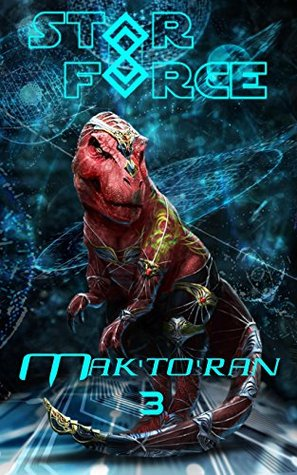 Star Force: Mak'to'ran (3) (Star Force Universe Book 29)