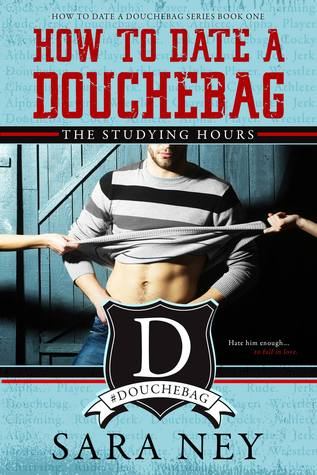 The Studying Hours(How to Date a Douchebag 1)