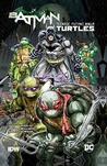 Batman/Teenage Mutant Ninja Turtles Vol. 1 by James Tynion IV
