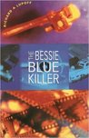 The Bessie Blue Killer by Richard A. Lupoff