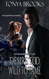 Desire Too Wild To Tame (Bad Baker Boys, #4)