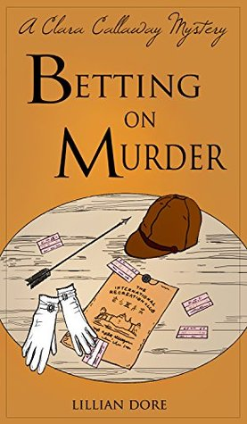 Betting on Murder: A Clara Callaway Mystery