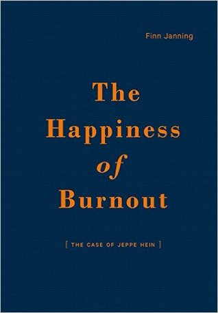 Finn Janning: The Happiness of Burnout. the Case of Jeppe Hein