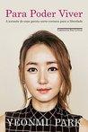Para poder viver by Yeonmi Park