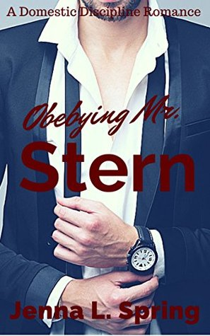 Obeying Mr. Stern: A Domestic Discipline Romance