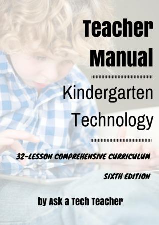Kindergarten Technology: 32-lesson Comprehensive Curriculum