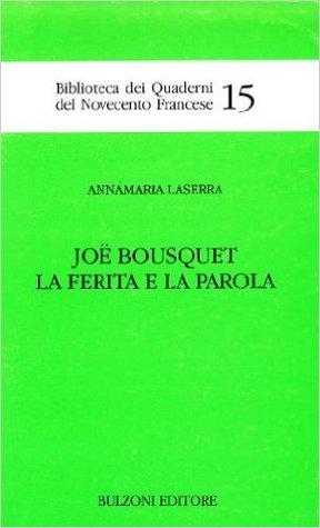Joë Bousquet: La ferita e la parola