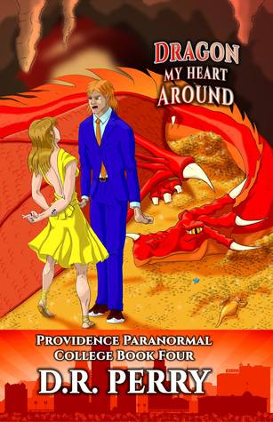 Dragon My Heart Around (Providence Paranormal College, #4)