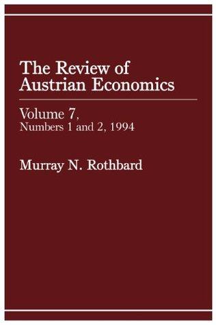 Review of Austrian Economics, Volume 7