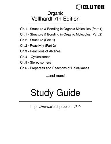 Study Guide for Organic Chemistry: Structure and Function, 7th Edition, by Vollhardt