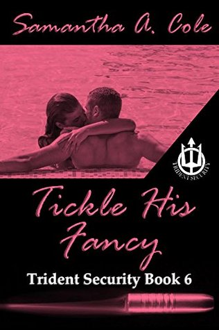 Tickle His Fancy (Trident Security #6)