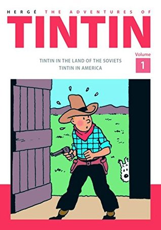 The Adventures of Tintin Volume 1: Tintin in the Land of the Soviets / Tintin in America (Tintin, #1,3)