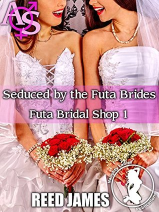 Seduced by the Futa Brides (Futa Bridal Shop 1)