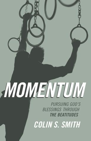 Momentum: Pursuing God's Blessings Through the Beatitudes